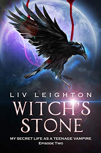 Witch's Stone - A Young Adult Magic & Witch Tale (My Secret Life As A Teenage Vampire Book 2)