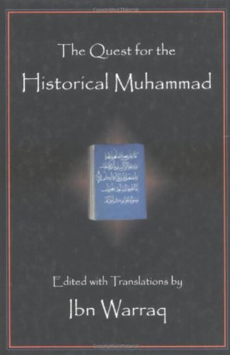 The Quest for the Historical Muhammad (The Historical Muhammad)