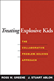 Treating Explosive Kids: The Collaborative Problem-Solving Approach