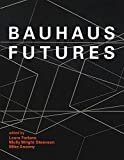 img - for Bauhaus Futures (The MIT Press) book / textbook / text book