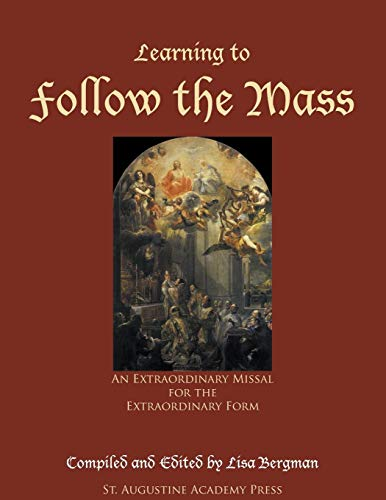 - Learning to Follow the Mass: An Extraordinary Missal for the Extraordinary Form