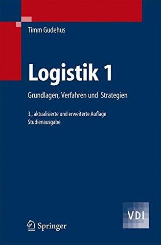 Logistik 1: Grundlagen, Verfahren und Strategien (VDI-Buch) (German Edition)