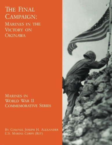 (The Final Campaign:  Marines in the Victory on Okinawa (Marines in World War II Commemorative Series))