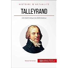 Talleyrand: L'art diplomatique du diable boiteux (Grandes Personnalités t. 24) (French Edition)