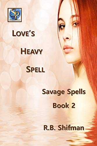 Love's Heavy Spell: Savage Spells Book 2 by [Shifman, R.B.]