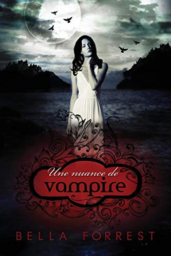 Une Nuance de Vampire  [Forrest, Bella] (Tapa Blanda)