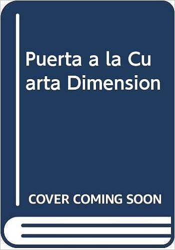 Puerta a la Cuarta Dimension: Amazon.es: Jaime Poniachik: Libros