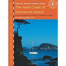 Dreamspeaker Cruising Guide, Volume 6: The West Coast of Vancouver Island (second edition)