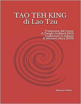 TAO TEH KING di Lao Tzu: Traduzione dal Cinese di Dwight Goddard ...