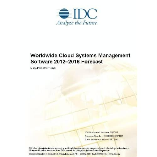 Worldwide Cloud Systems Management Software 2012-2016 Forecast Mary Johnston Turner