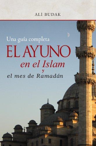 Ayuno en el Islam y el mes de Ramada, el (Spanish Edition) [Ali Budak] (Tapa Blanda)