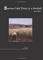 Quantum Field Theory in a Nutshell, 2nd Edition (In a nutshell) 2nd (second) Edition by Zee, A. published by Princeton University Press (2010)