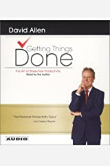 By David Allen: Getting Things Done: The Art Of Stress-Free Productivity [Audiobook] Audio CD