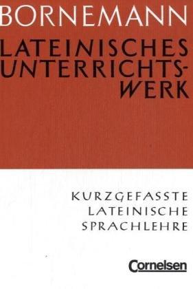 Kurzgefaßte lateinische Sprachlehre (Latein) Gebundenes Buch – 1. Dezember 2001 Karl Ernst Petzold Eduard Bornemann Cornelsen 3454704006