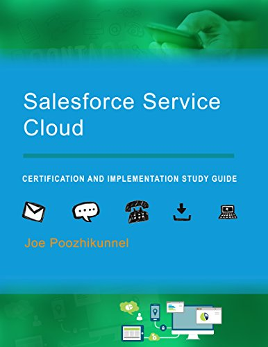 Salesforce Service Cloud: Certification and Implementation Study Guide Doc