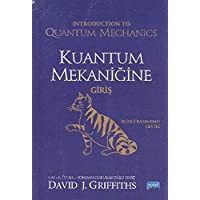 Kuantum Mekaniğine Giriş: Introduction to Quantum Mechanics
