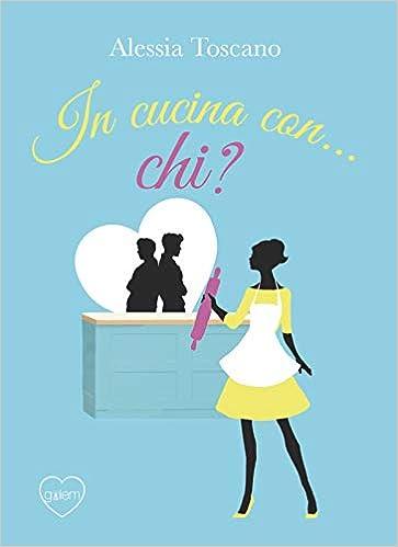 Amazon.it: In cucina con... Chi? - Toscano, Alessia - Libri