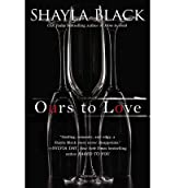 BY Black, Shayla ( Author ) [ OURS TO LOVE (WICKED LOVERS NOVELS) ] May-2013 [ Paperback ]