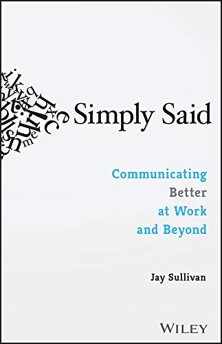 Read Online Simply Said: Communicating Better at Work and Beyond pdf