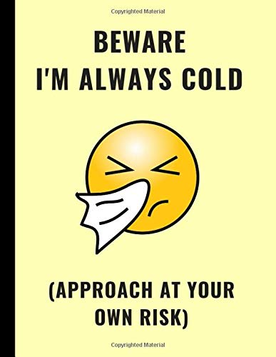 Beware I M Always Cold Approach At Your Own Risk Lined Note Pad Wetrust Inwriting 9781731451620 Amazon Com Books