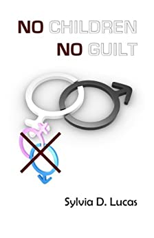No Children, No Guilt by [Lucas, Sylvia D.]