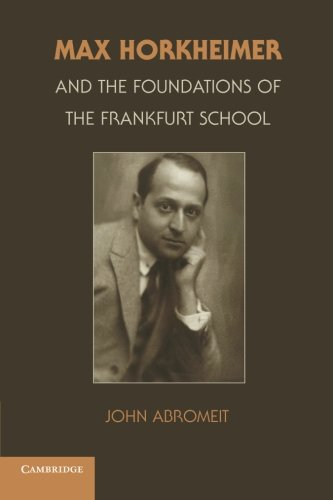 Read Online Max Horkheimer and the Foundations of the Frankfurt School pdf