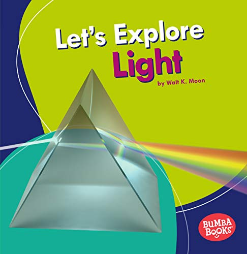 (Let's Explore Light (Bumba Books ® ― A First Look at Physical Science))