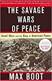 img - for The Savage Wars Of Peace Publisher: Basic Books book / textbook / text book