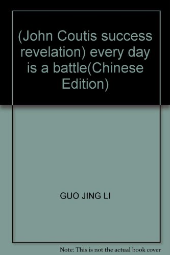 (John Coutis success revelation) every day is a battle(Chinese Edition)