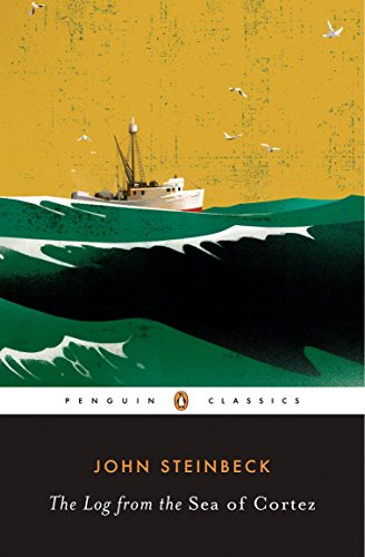 The Log from the Sea of Cortez (Penguin Classics) (John Steinbeck Best Friend)