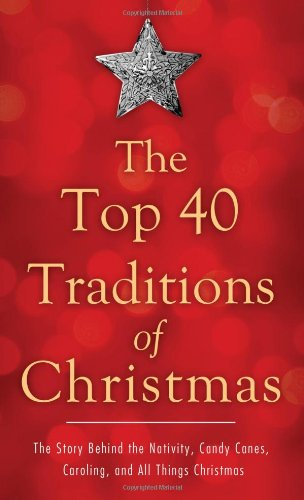 THE TOP 40 TRADITIONS OF CHRISTMAS (VALUE BOOKS)