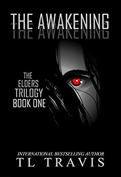 The Awakening (The Elders Trilogy Book 1) by [Travis, TL]