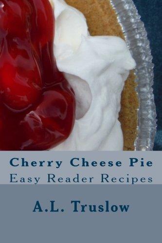 Download Cherry Cheese Pie (Easy Reader Recipes) (Volume 4) ebook