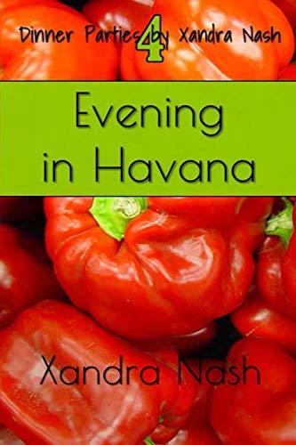 Evening in Havana: Authentic Cuban Menu & Recipes (Dinner Parties with Xandra Nash) by Xandra Nash