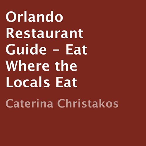 Orlando Restaurant Guide: Eat Where the Locals Eat