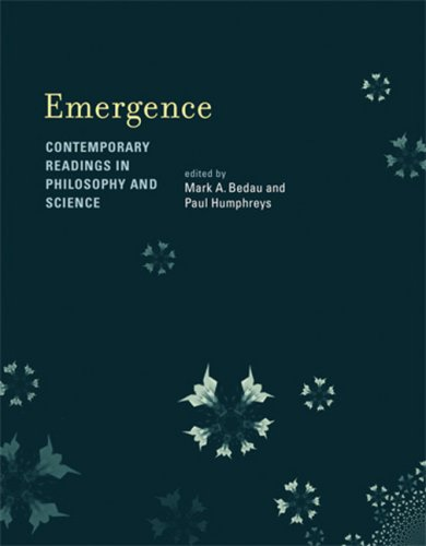 Emergence: Contemporary Readings in Philosophy and Science (Bradford Books)
