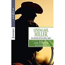 Le secret d'un cowboy : T3 - Les frères du Montana (French Edition)