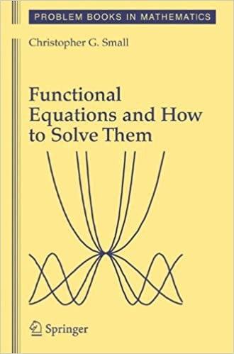 Functional equations and how to solve them problem books in functional equations and how to solve them problem books in mathematics 2007th edition fandeluxe Image collections