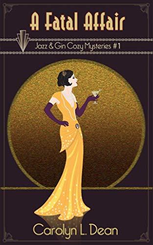A FATAL AFFAIR: A JAZZ & GIN COZY MYSTERY (book 1) by [Dean, Carolyn L.]