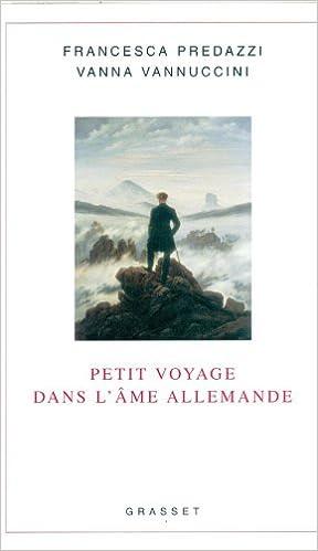 Télécharger gratuitement google books nook Petit voyage dans l'âme allemande en français CHM 2246707617 by Francesca Predazzi,Vanna Vannuccini
