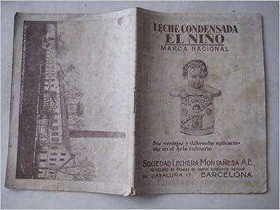 LECHE CONDENSADA EL NIÑO, LA MÁS RICA EN CREMA. Sus ventajas y diferentes aplicaciones en el Arte Culinario: Amazon.es: SOCIEDAD LECHERA MONTAÑESA A.E.: ...