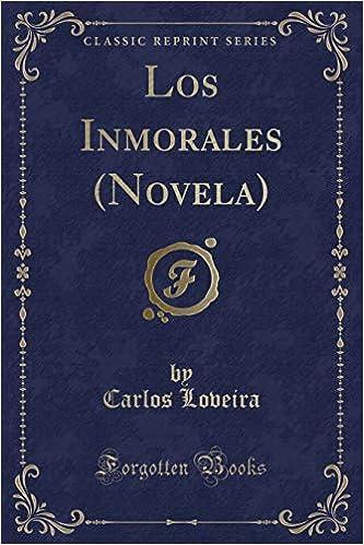 Los Inmorales (Novela) (Classic Reprint) (Spanish Edition ...
