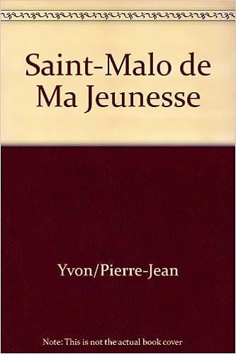 Amazon Fr Saint Malo De Ma Jeunesse Pierre Jean Yvon