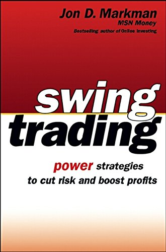 Download Swing Trading: Power Strategies to Cut Risk and Boost Profits ebook