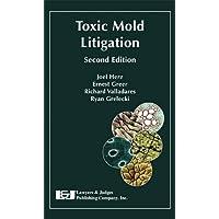Toxic Mold Litigation Second Edition