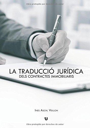 Descargar Libro La Traducció Jurídica Dels Contractes Immobiliaris Ines Aschl Veillon