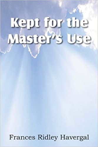 Book Kept for the Master's Use by Frances Ridley Havergal (2011-01-01)