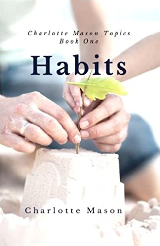 Image result for charlotte mason topics book on habits
