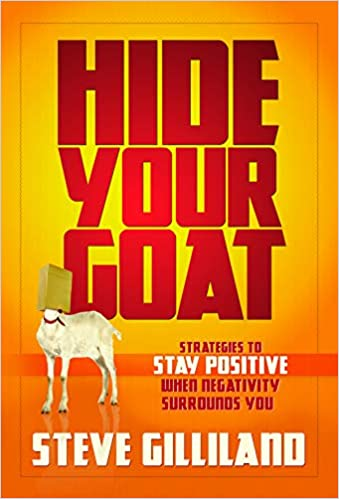 Hide Your Goat: Strategies to Stay Positive When Negativity Surrounds You, 2nd Edition