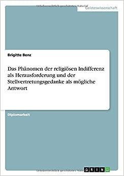 Book Das Ph??nomen der religi??sen Indifferenz als Herausforderung und der Stellvertretungsgedanke als m??gliche Antwort by Brigitte Benz (2012-05-27)